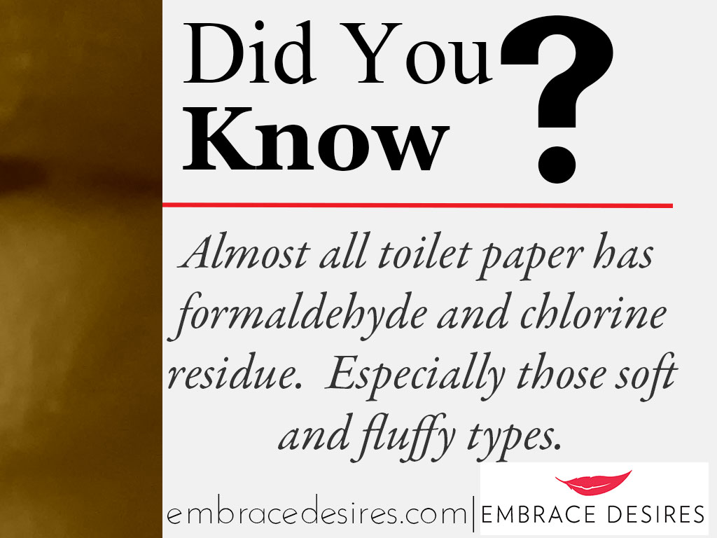 did you know toilet paper formaldehyde embrace desires